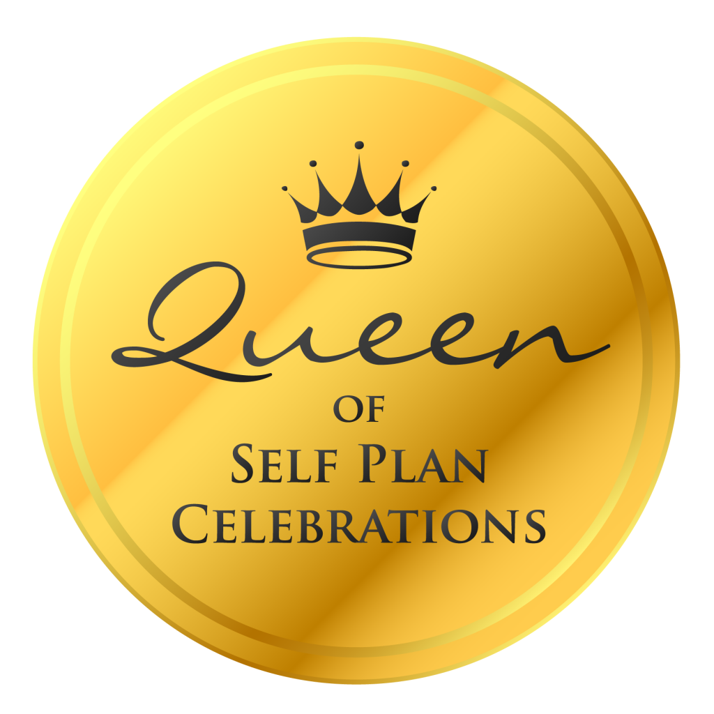 Queen of Self Plan Celebrations #queenof